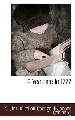 A Venture in 1777 by Silas Weir Mitchell, S. Weir Mitchell