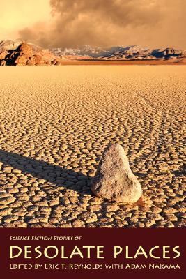 Desolate Places by Stephen Graham King, Paul L. Bates, Trent Roman, Eric T. Reynolds, Camille Alexa, Bill Ward