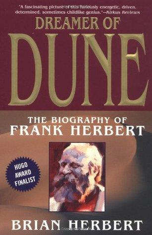 Dreamer of Dune: The Biography of Frank Herbert by Brian Herbert
