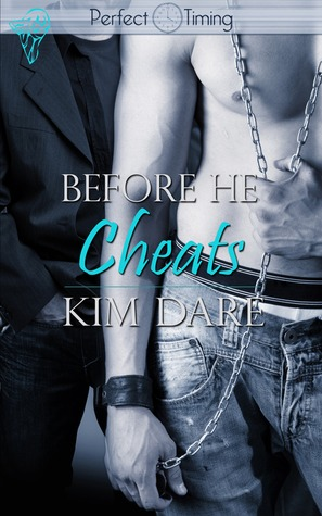 Before He Cheats by Kim Dare
