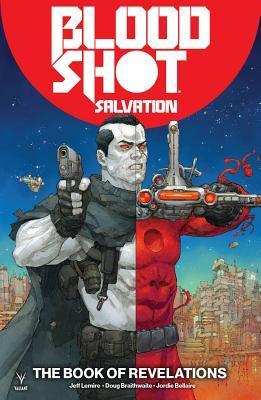 Bloodshot Salvation, Vol. 3: The Book of Revelations by Doug Braithwaite, Jeff Lemire