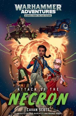 Attack of the Necron, Volume 1 by Cavan Scott