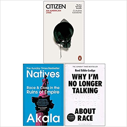Citizen: An American Lyric / Natives / Why I'm No Longer Talking To White People About Race: 3 Books Collection Set by Akala, Claudia Rankine, Reni Eddo-Lodge