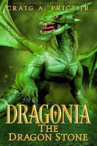 Dragonia: Dragon Stone by Craig A. Price Jr.