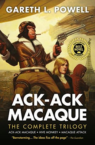 Ack-Ack Macaque: The Complete Trilogy by Gareth L. Powell