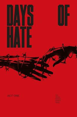 Days of Hate, Act One by Aleš Kot, Danijel Žeželj, Aditya Bidikar, Jordie Bellaire