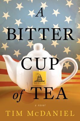 A Bitter Cup of Tea by Tim McDaniel
