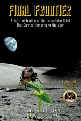 Final Frontier: A Sci-fi Celebration of the Indomitable Spirit That Carried Humanity to the Moon by Spider Robinson, Martin L. Shoemaker, Mike Barretta