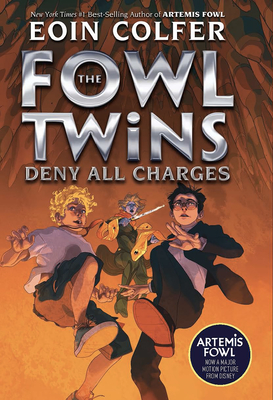 The Fowl Twins Deny All Charges: The Fowl Twins, Book 2 by Eoin Colfer