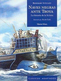 Naves Negras Ante Troya: La Historia De La Ilíada by Manuel Otero, Carlos García Gual, Rosemary Sutcliff, Alan Lee