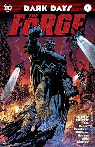 Dark Days: The Forge #1 by Jim Lee, Klaus Janson, Alex Sinclair, Scott Williams, Andy Kubert, Scott Snyder, James Tynion IV, John Romita Jr., Danny Miki