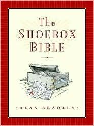 The Shoebox Bible by Alan Bradley, Bill Slavin