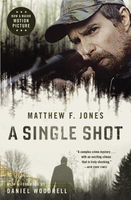 A Single Shot by Daniel Woodrell, Matthew F. Jones