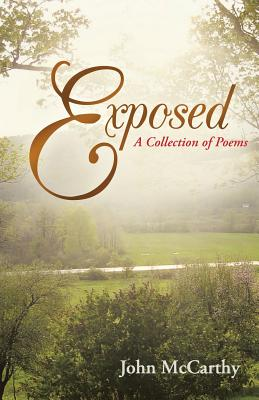 Exposed: A Collection of Poems by John McCarthy