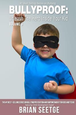 Bullyproof: Unleash the Hero Inside Your Kid by Daniel Gryczka, Jesse Bernal, Vincent-Marco Duchetta