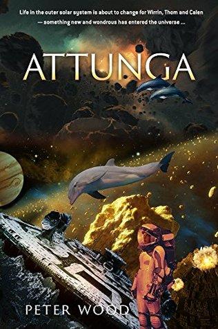 Attunga (Tales of the Terran Diaspora, #1) by Peter Wood