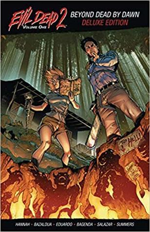 Evil Dead 2 Vol. 1: Beyond Dead by Dawn Deluxe TPB by Carlos Eduardo, Jacob Bascle, Oscar Bazaldua, Chris Summers, Frank Hannah