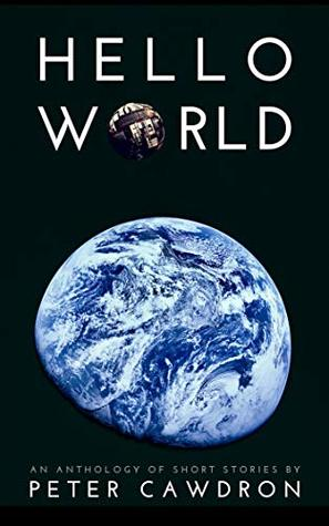 Hello World (First Contact) by Peter Cawdron
