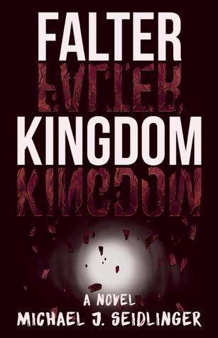 Falter Kingdom by Michael J. Seidlinger