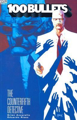 100 Bullets, Vol. 5: The Counterfifth Detective by Eduardo Risso, Brian Azzarello
