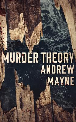 Murder Theory by Andrew Mayne