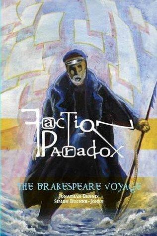 Faction Paradox: The Brakespeare Voyage by Simon Bucher-Jones, Jonathan Dennis, Lawrence Burton