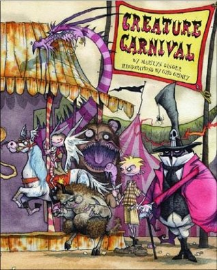 Creature Carnival by Gris Grimly, Marilyn Singer