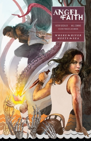 Angel & Faith: Where the River Meets the Sea by Victor Gischler, Will Conrad, Joss Whedon