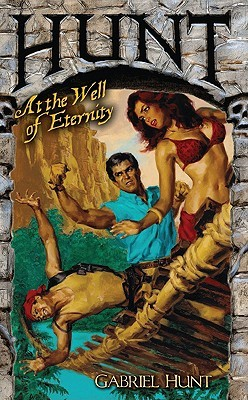 Hunt at the Well of Eternity by James Reasoner, Gabriel Hunt