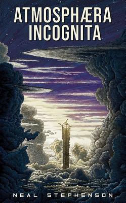 Atmosphaera Incognita by Neal Stephenson