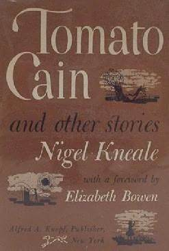 Tomato Cain and Other Stories by Elizabeth Bowen, Nigel Kneale