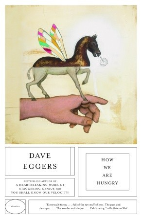 How We Are Hungry: Stories by Dave Eggers by Dave Eggers