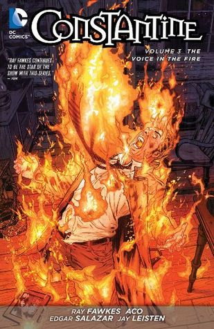 Constantine, Volume 3: The Voice in the Fire by Edgar Salazar, Ray Fawkes, Jay Leisten, ACO