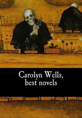 Carolyn Wells, best novels by Carolyn Wells