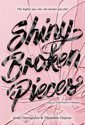 Shiny Broken Pieces by Dhonielle Clayton, Sona Charaipotra
