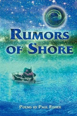 Rumors of Shore by Paul Fisher
