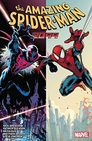 Amazing Spider-Man by Nick Spencer, Vol. 7: 2099 by Nick Spencer, Patrick Gleason, Oscar Bazaldua