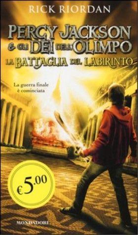 Percy Jackson e gli Dei dell'Olimpo - La battaglia del Labirinto by Rick Riordan