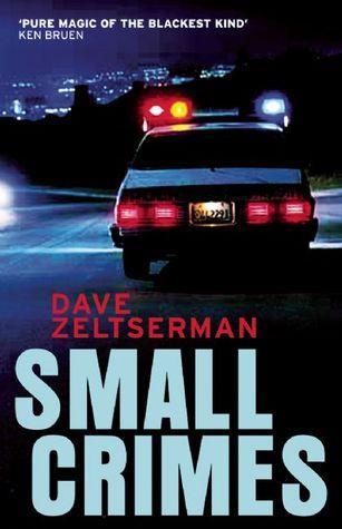 Small Crimes by Dave Zeltserman