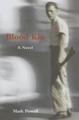 Blood Kin by Mark Powell