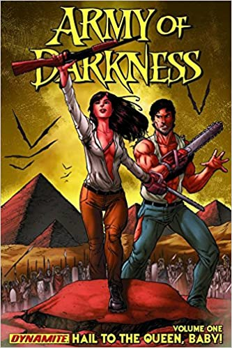 Army of Darkness Volume 1: Hail to the Queen, Baby! by Elliott Serrano