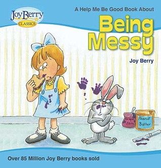 Being Messy by Joy Berry