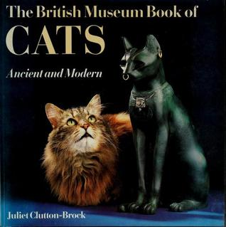 British Museum Book Of Cats by Juliet Clutton-Brock