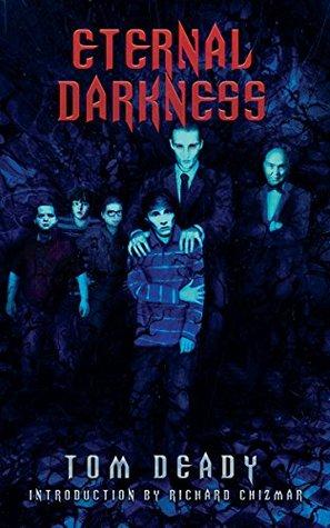 Eternal Darkness by Tom Deady, Richard Chizmar