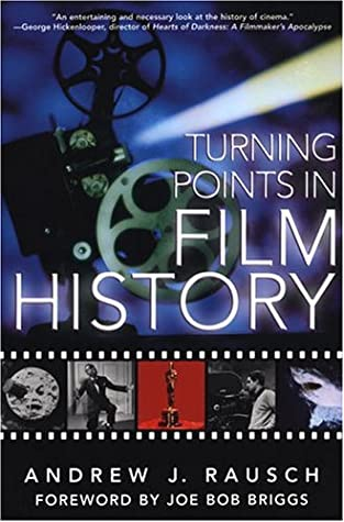 Turning Points in Film History by Joe Bob Briggs, Andrew J. Rausch