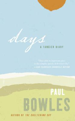 Days by Paul Bowles