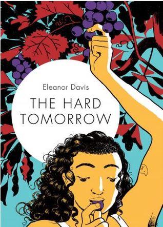 The Hard Tomorrow by Eleanor Davis