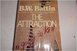 The Attraction by B.W. Battin