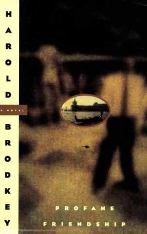 Profane Friendship by Harold Brodkey