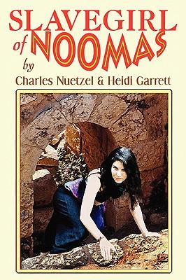Slavegirl of Noomas by Charles Nuetzel, Heidi Garrett
